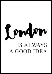London is always good Poster