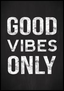 Good vibes only - Svart Poster