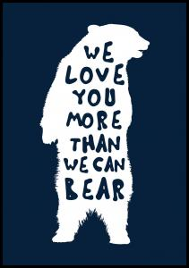 We love you more than we can bear Poster