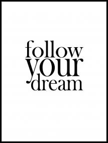 Follow your dream Poster