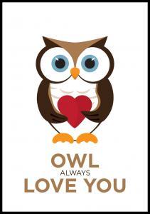 Owl Always Love you - Brun-Svart Poster