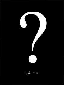 Ask me - Noir avec imprimé blanc Poster
