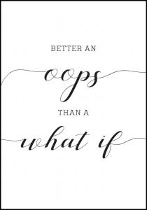 Better an oops than a what if Poster
