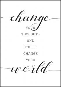 Change your thought and you'll change your world Poster